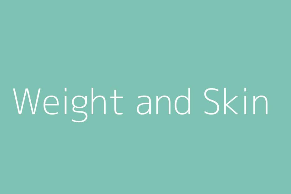 Weight and skin default
